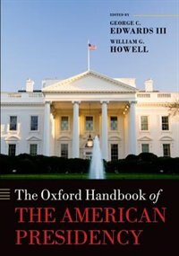 Book The Oxford Handbook of the American Presidency by George C. Edwards Iii