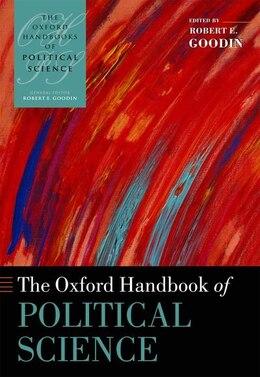 Book The Oxford Handbook of Political Science by Robert E. Goodin