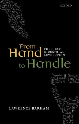 Book From Hand to Handle: The First Industrial Revolution by Lawrence Barham