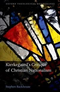 Kierkegaards Critique of Christian Nationalism