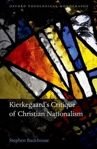 Kierkegaards Critique of Christian Nationalism