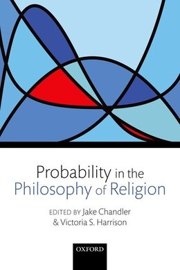 Book Probability in the Philosophy of Religion by Jake Chandler