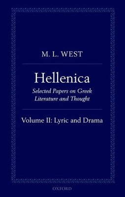 Book Hellenica: Volume II: Lyric and Drama by M. L. West