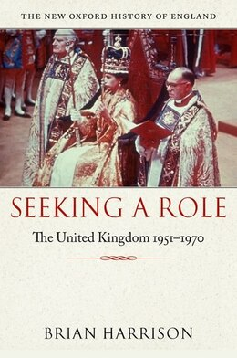 Book Seeking a Role: The United Kingdom 1951-1970 by Brian Harrison
