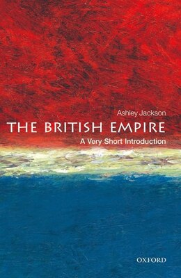 Book The British Empire: A Very Short Introduction by Ashley Jackson