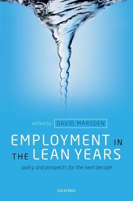 Book Employment in the Lean Years: Policy and Prospects for the Next Decade by David Marsden