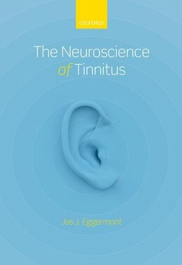 Book The Neuroscience of Tinnitus by Jos J. Eggermont