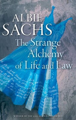 Book The Strange Alchemy Of Life And Law by Albie Sachs