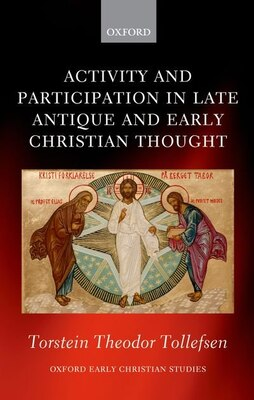 Book Activity and Participation in Late Antique and Early Christian Thought by Torstein Theodor Tollefsen