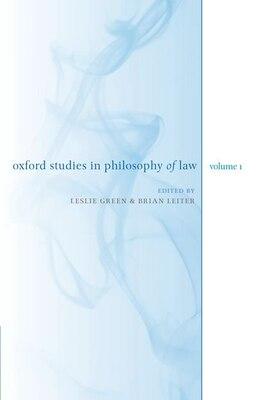 Book Oxford Studies in Philosophy of Law: Volume 1 by Leslie Green