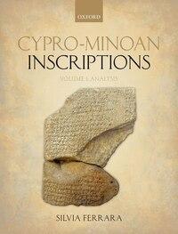 Cypro-Minoan Inscriptions: Volume 1: Analysis
