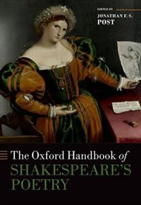 Book The Oxford Handbook of Shakespeares Poetry by Jonathan Post