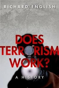 Book Does Terrorism Work?: A History by Richard English