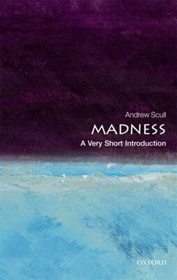 Book Madness: A Very Short Introduction by Andrew Scull