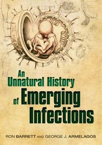 Book An Unnatural History of Emerging Infections by Ron Barrett