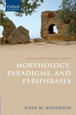 Book The Substance of Language Volume II: The Substance of Language Volume II: Morphology, Paradigms… by John M. Anderson