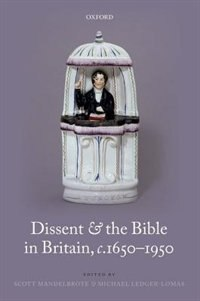 Book Dissent and the Bible in Britain, c.1650-1950 by Scott Mandelbrote