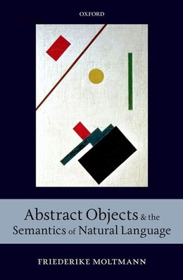Book Abstract Objects and the Semantics of Natural Language by Friederike Moltmann