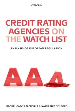 Book Credit Rating Agencies on the Watch List: Analysis of European Regulation by Raquel Garcia Alcubilla