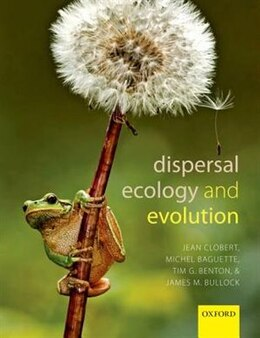 Book Dispersal Ecology and Evolution by Jean Clobert
