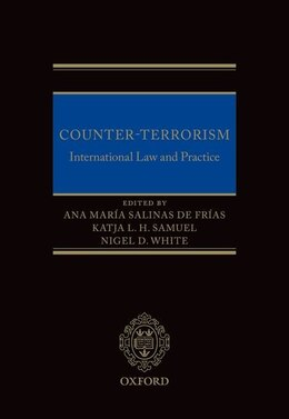 Book Counter-Terrorism: International Law and Practice by Ana Maria Salinas de Frias