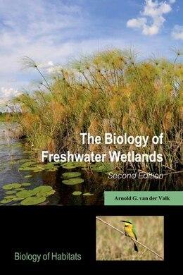 Book The Biology of Freshwater Wetlands by Arnold G. van der Valk