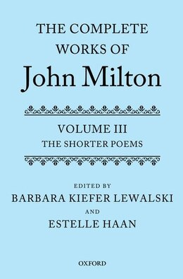 Book The Complete Works of John Milton: Volume III: The Shorter Poems by Barbara Kiefer Lewalski