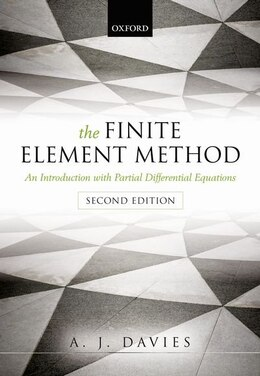 Book The Finite Element Method: An Introduction with Partial Differential Equations by A. J. Davies