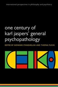 Book one century of karl jaspers general psychopathology by Giovanni Stanghellini