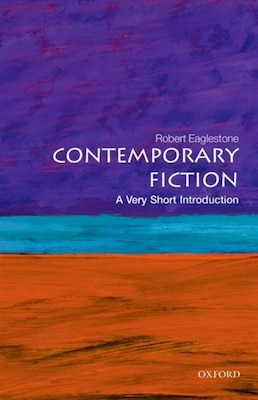 Book Contemporary Fiction: A Very Short Introduction by Robert Eaglestone