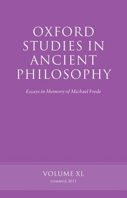 Book Oxford Studies in Ancient Philosophy, Volume 40: Essays in Memory of Michael Frede by James Allen