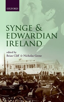 Book Synge and Edwardian Ireland by Brian Cliff