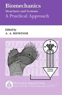 Book Biomechanics - Structures and Systems: A Practical Approach by A. A. Biewener