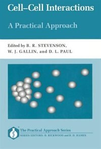 Book Cell-Cell Interactions: A Practical Approach: A Practical Approach by Bruce R. Stevenson