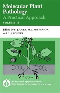 Book Molecular Plant Pathology: A Practical Approach: A Practical Approach Volume II by S. J. Gurr