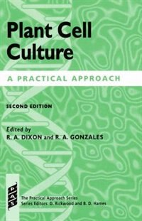 Book Plant Cell Culture: A Practical Approach by Richard A. Dixon