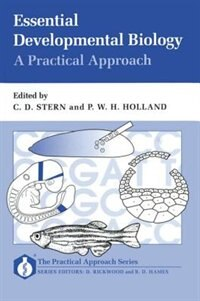 Book Essential Developmental Biology: A Practical Approach: A Practical Approach by Claudio D. Stern