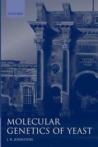 Book Molecular Genetics of Yeast: A Practical Approach by John R. Johnston