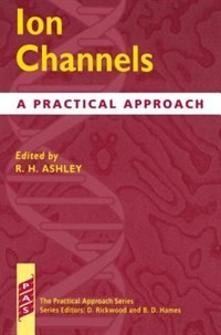 Book Ion Channels: A Practical Approach by R. H. Ashley