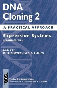 Book DNA Cloning 2: A Practical Approach: Expression Systems by D. M. Glover