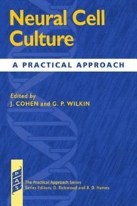 Book Neural Cell Culture: A Practical Approach by James Cohen