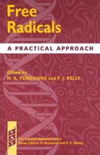 Book Free Radicals: A Practical Approach by Neville A. Punchard