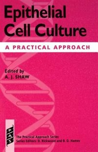 Book Epithelial Cell Culture: A Practical Approach by Andrew J. Shaw