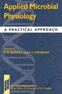 Book Applied Microbial Physiology: A Practical Approach by P. M. Rhodes