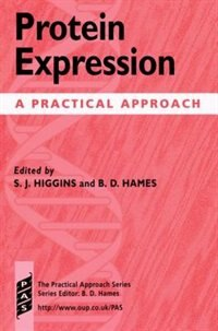 Book Protein Expression: A Practical Approach by S. J. Higgins