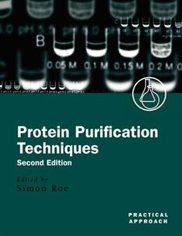 Book Protein Purification Techniques: A Practical Approach by Simon Roe
