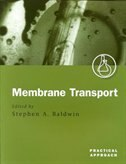 Book Membrane Transport: A Practical Approach by Stephen A. Baldwin