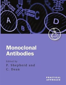Book Monoclonal Antibodies: A Practical Approach by Phil S. Shepherd