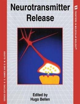 Book Neurotransmitter Release by Hugo Bellen