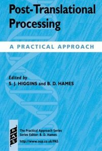 Book Post-translational Processing: A Practical Approach by S. J. Higgins